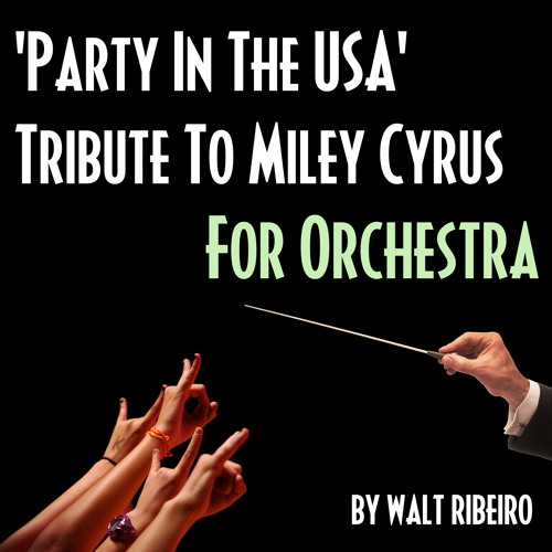 Miley Cyrus 'Party In The USA' For Orchestra by Walt Ribeiro