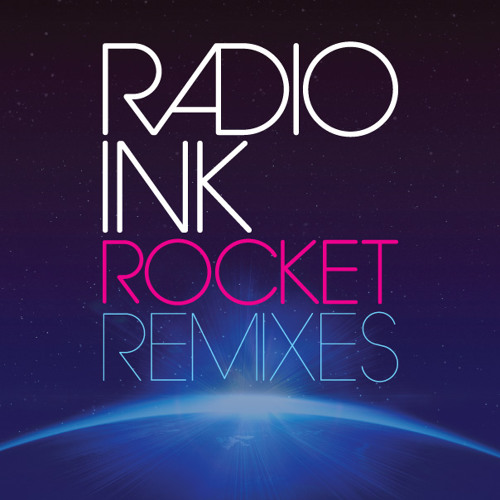 Radio INK - Rocket (Punches Remix)