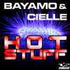 Cielle & Bayamo - Hot Stuff 2011 (edit)