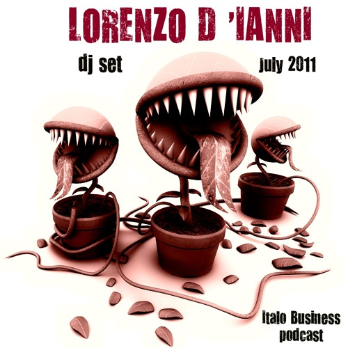 FREE DOWNLOAD - Lorenzo D'Ianni - July Dj Set 2011- Italo Business podcast