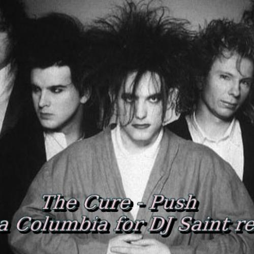 The Cure - Push ( Coca Columbia for DJ Saint mix )