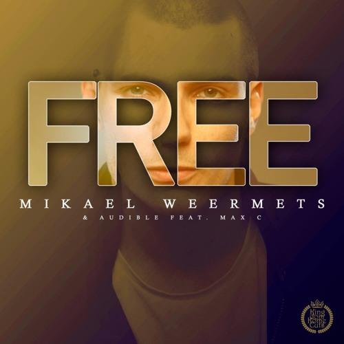 Mikael Weermets & Audible feat. Max C - Free (Dimitri Vangelis & Wyman Remix) [Warner/Kontor/KKC]