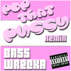 2 Live Crew - Pop That Pussy [Bass Wrecka Bootleg] FREE DOWNLOAD