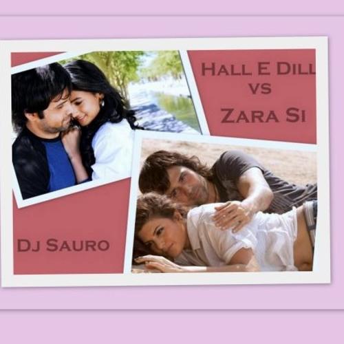 Haal E Dill Vs Zara Si (Club Mix) -- Dj Sauro