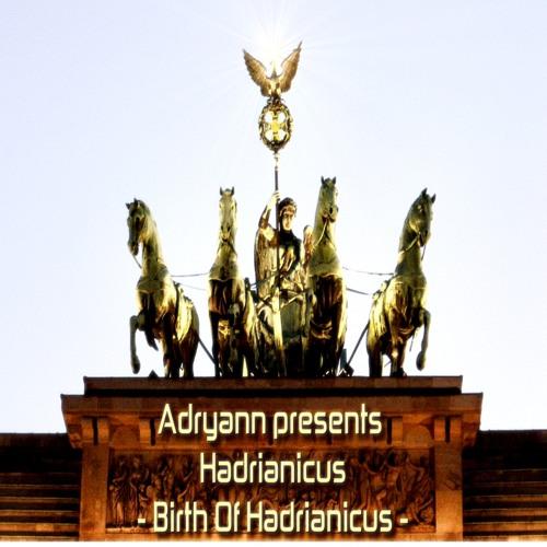 Adryann presents Hadrianicus - Birth Of Hadrianicus (Extended Mix)(Chapter 3)