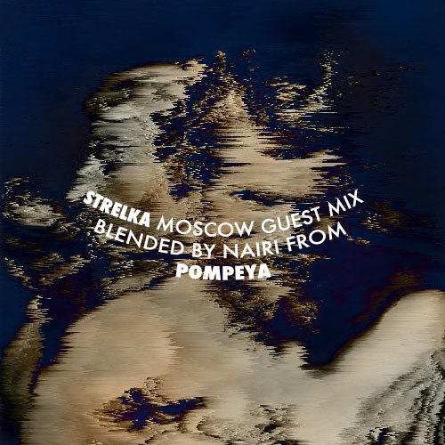 POMPEYA - Strelka Moscow June 2011 Mix