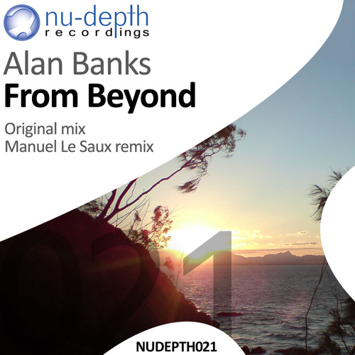 Alan Banks - From Beyond (Manuel Le Saux Remix)