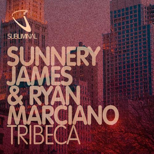 Sunnery James & Ryan Marciano Tribeca - Original Mix