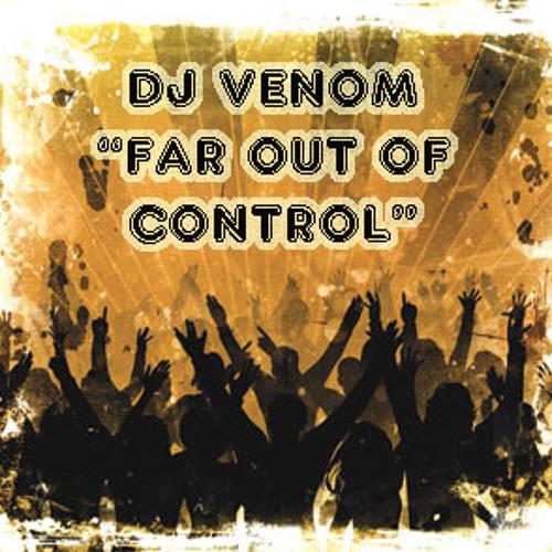 Dj Venom - Far Out Of Control