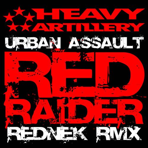 URBAN ASSAULT - RED RAIDER (REDNEK REMIX)