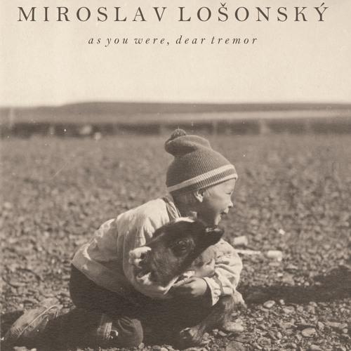 Miroslav Losonsky - As You Were, Dear Tremor EP
