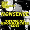 F.O.O.L - Nonsense (Twinsen's Moombahcore Edit) - (Download in description)