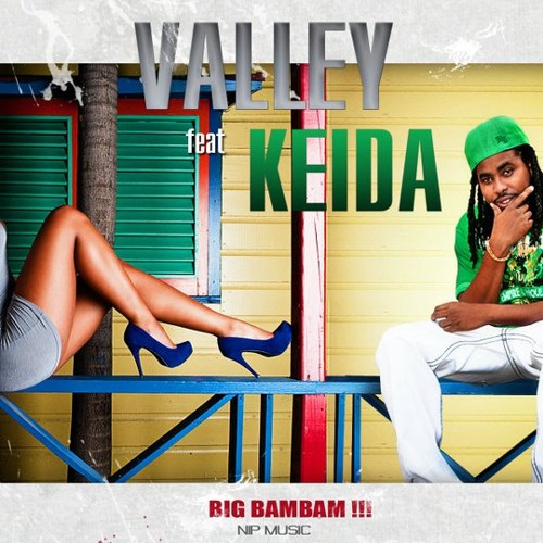 VALLEY & KEIDA -BIG BAMBAM