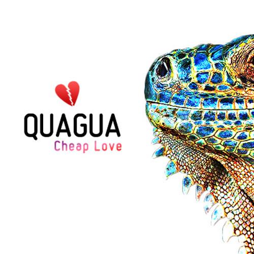 QUAGUA - Cheap Love (Original Mix)