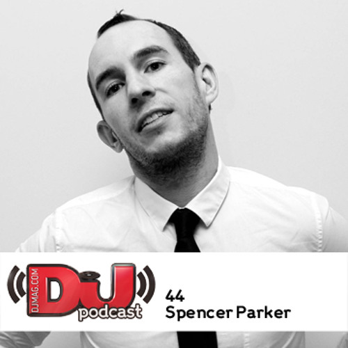 DJ Weekly Podcast 44: Spencer Parker