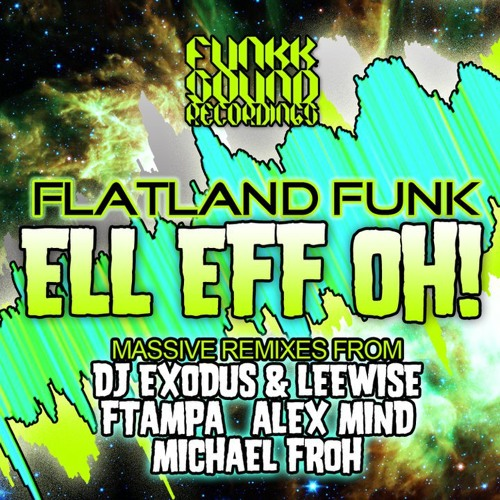 Flatland Funk - Ell Eff Oh? ( Original Mix )[Funkk Sound Recordings]