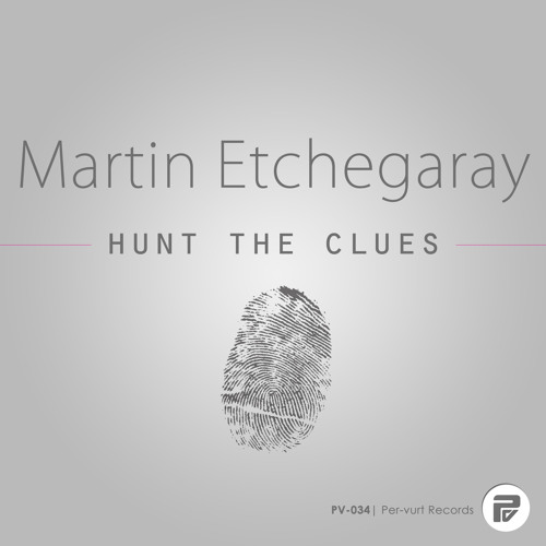 [PV-034] Martin Etchegaray - Hunt The Clues (Pacco & Rudy B Remix) [Per-vurt Records]