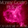 Manny Castro Ft. Sosa - If You Give Me Your Heart