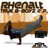 Rhenalt - True B-Boyz (ElectroStatic Mix)