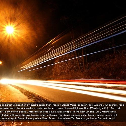 Jaey Gajera - Northen Highway Lines (Original Mix)*