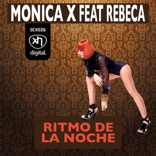 SEX026: MONICA X FEAT REBECA - Ritmo De La Noche (Sex In The House Mix)