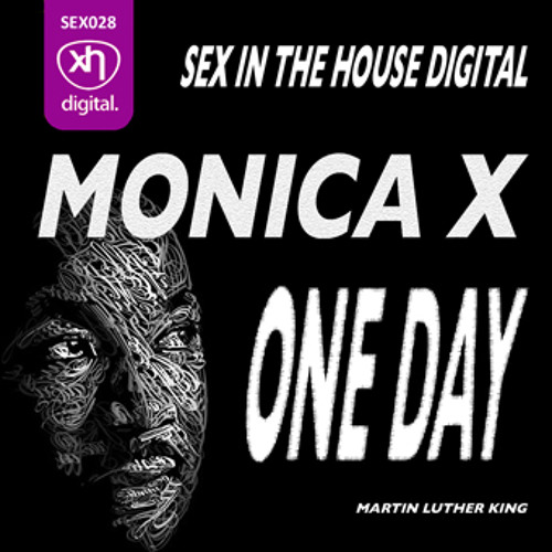 SEX028: MONICA X - One Day (Sex In The House Mix)