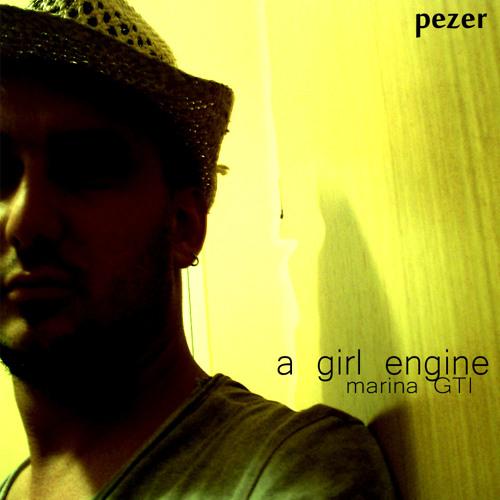 Dayl Pezer-A Girl Engine (Marina GTI)