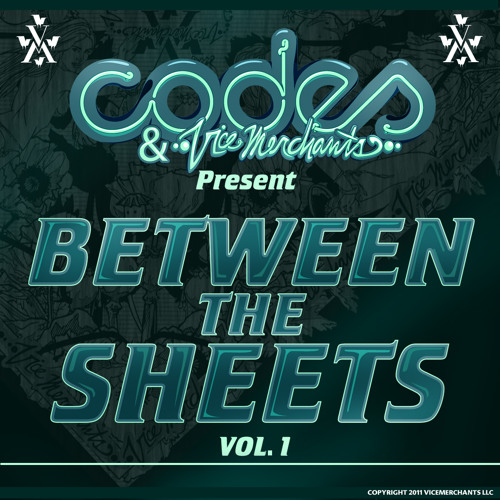 Codes & Vice Merchants Present Between The Sheets Mix Tape Vol.1