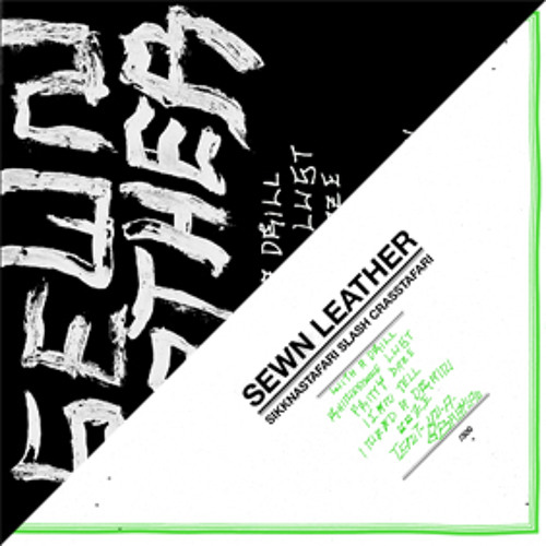 SEWN LEATHER - Sikknastafari Slash Crasstafari (PREVIEW)