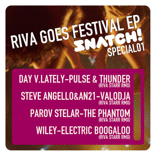 SNATCH! SPECIAL001 RIVA GOES FESTIVAL EP (OUT ON BEATPORT!)