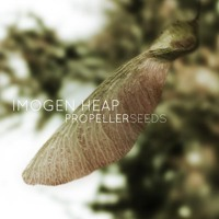 Imogen Heap - Propellor Seeds