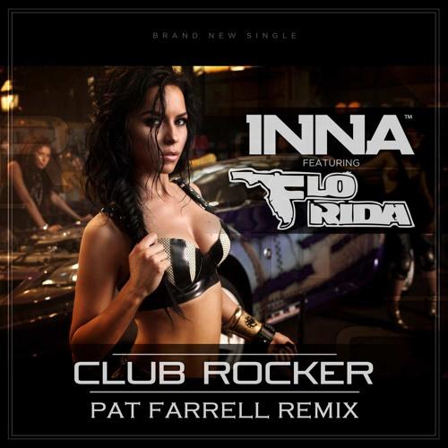 Inna feat FloRida - Club Rocker - Pat Farrell Remix PREVIEW