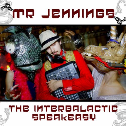 Mr Jennings - The Intergalactic Speakeasy