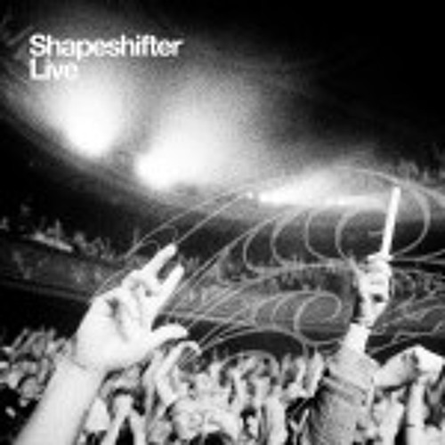 06-shapeshifter- One (live)