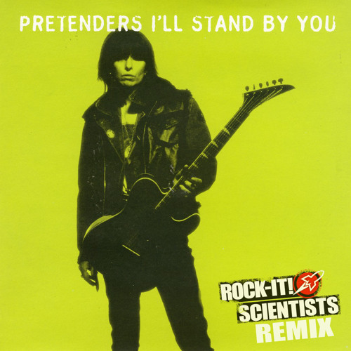 I'll Stand By You Remix (Produced by the ROCK-IT! SCIENTISTS)