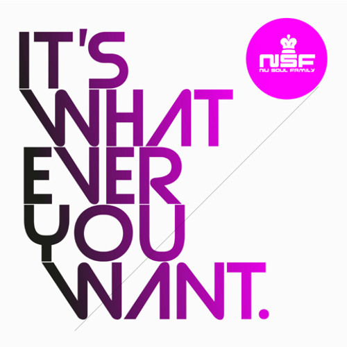 NSF - It's Whatever You Want (SICK INDIVIDUALS Main Mix)