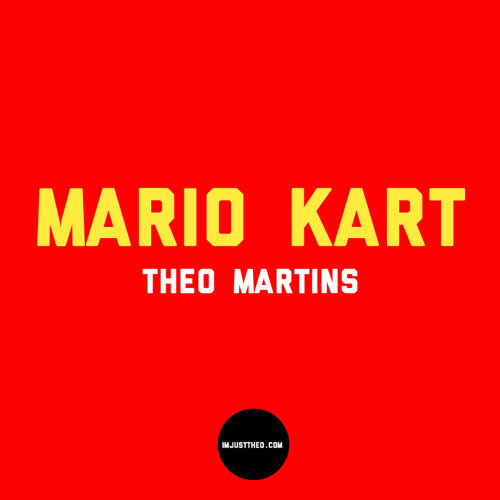 Theo Martins - Mario Kart (Produced by The Lost Boys)