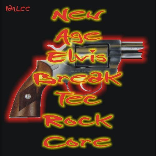 NEW AGE ELVIS BREAK TEC ROCK CORE