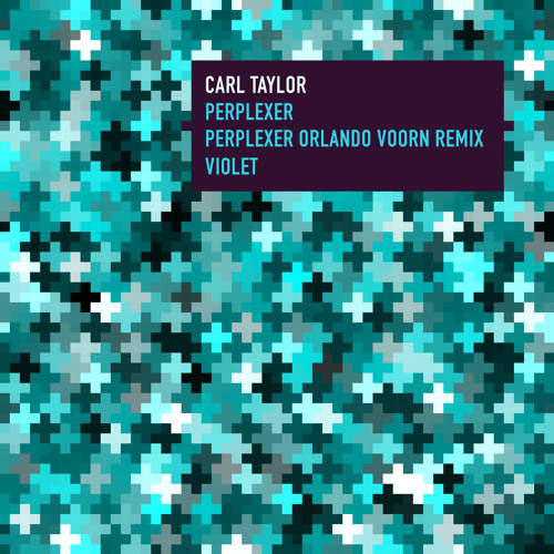 "Carl Taylor ""Perplexer (Orlando Voorn remix)"" (EPM Music) - preview"
