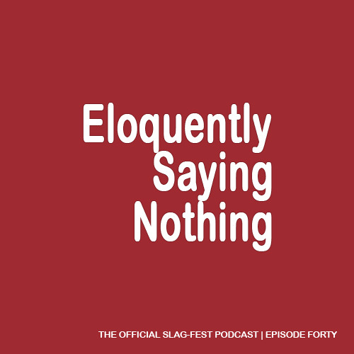 ESN040 : Eloquently Saying Nothing 040