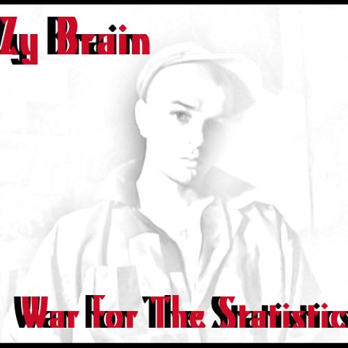 "B-Zy Brain - ""War For The Statistics"""