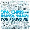 Dim Chris Feat. Amanda Wilson - You Found Me (Original Edit)