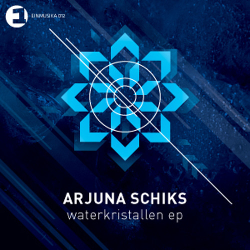 Arjuna Schiks - Waterkristallen (release July 28th 2011 @ Einmusika Recordings)