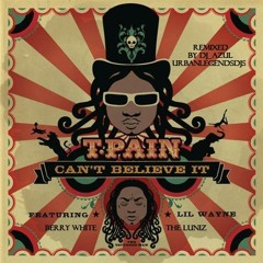 Cant believe it- tpain ft lil wayne, berry white, and the luniz