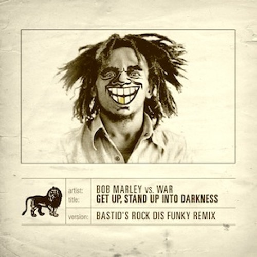 Bob Marley vs War - Get Up Stand Up/Slippin' Into Darkness (Skratch Bastid Rock Dis Funky Joint rmx)