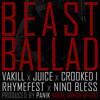 VAKILL - BEAST BALLAD FEAT CROOKED I, RHYMEFEST, JUICE & NINO BLESS - ARMOR OF GOD