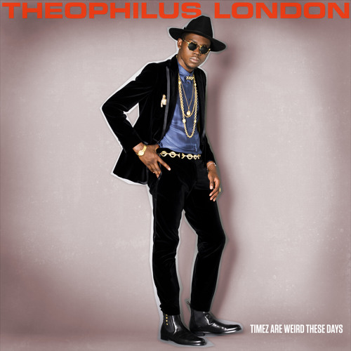 "Theophilus London - ""Wine And Chocolates"""
