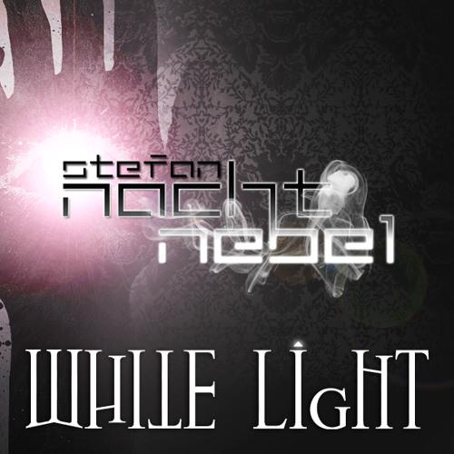 STEFAN:NACHTNEBEL - White Light