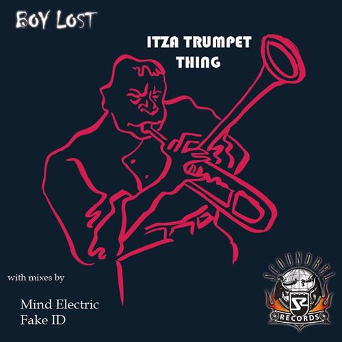 Boy Lost - Itza Trumpet Thing (Mind Electric Remix) -BEATPORT