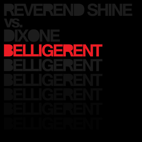 Reverend Shine vs Dixone - Belligerent